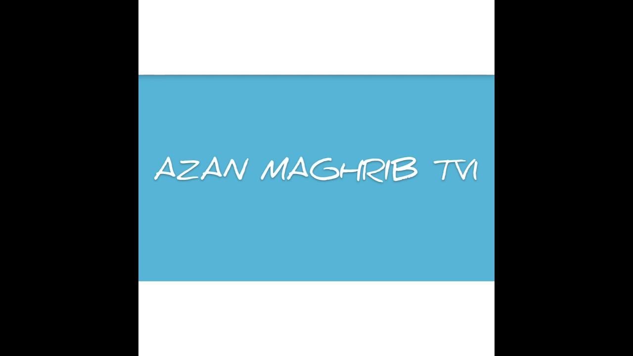 Download Azan Maghrib (TV1)