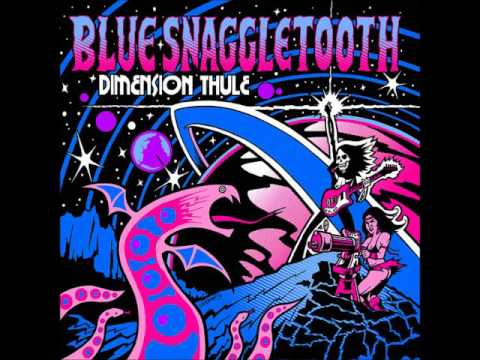 Blue Snaggletooth - Dimension Thule  (Full Album 2011)