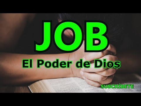 JOB  LIBRO COMPLETO La Fe del hombre para conocer el poder de Dios