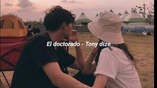 El doctorado - Tony dize | Letra