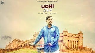 Download Uchi Soch | (Full HD) | Gurpreet Sidhu | New Punjabi Songs 2019 | Latest Punjabi Songs 2019 Mp3