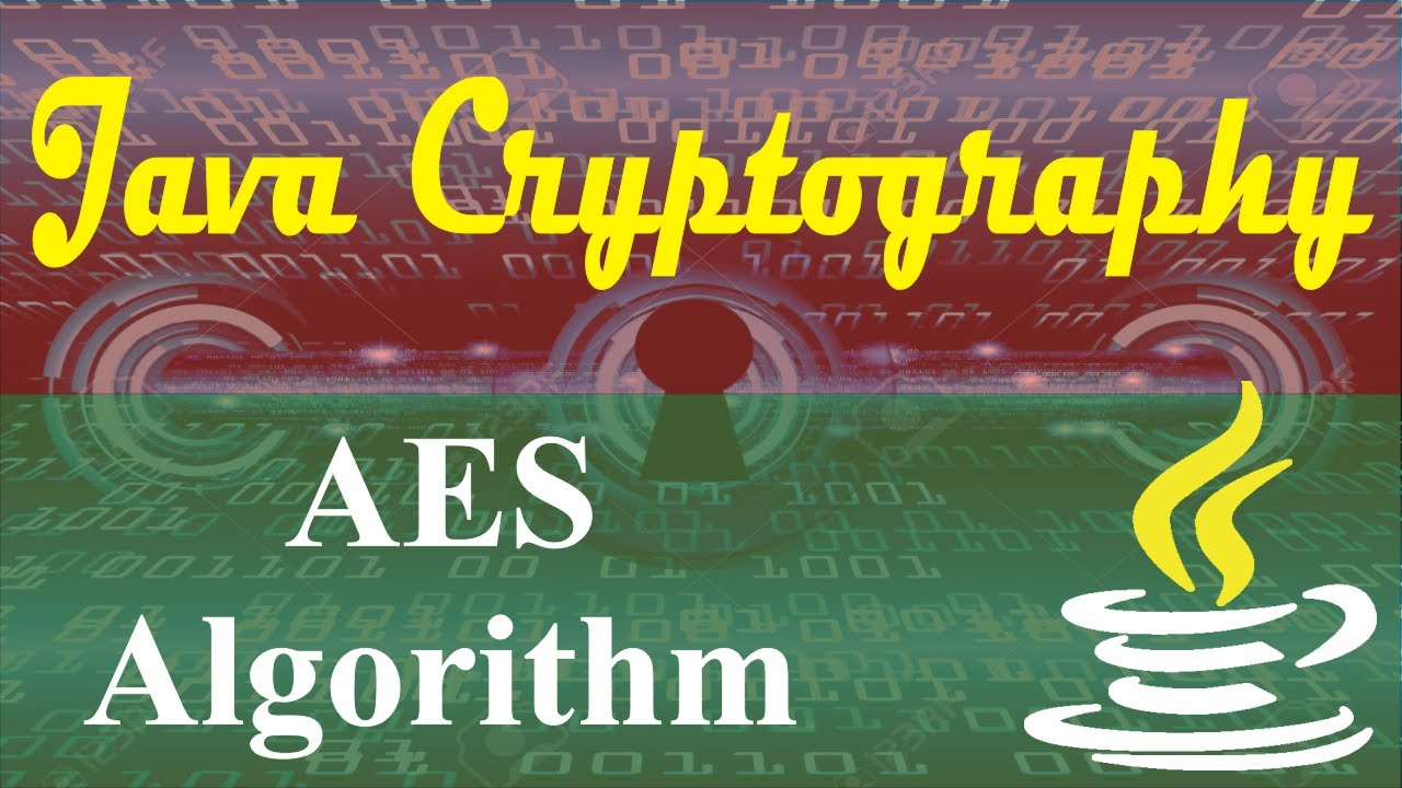 Java Cryptography Tutorials 6 AES Encryption and Decryption in Java