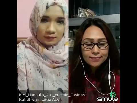 Smule Aceh (Kutidhieng) by Liza Aulia Cover KIM_Nanaulia_J feat cutthie Fusion