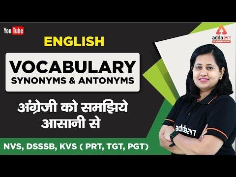2:00 PM  NVS, DSSSB, KVS ( PRT, TGT, PGT)  Exam 2019 | English | Vocabulary- Synonyms and Antonyms