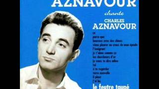 Watch Charles Aznavour Je Veux Te Dire Adieu video