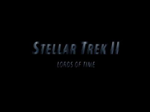 Stellar Trek 2  - Lords of Time