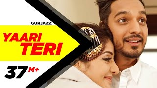 Yaari Teri (Full Song) | Gurjazz Feat.Sonia M...