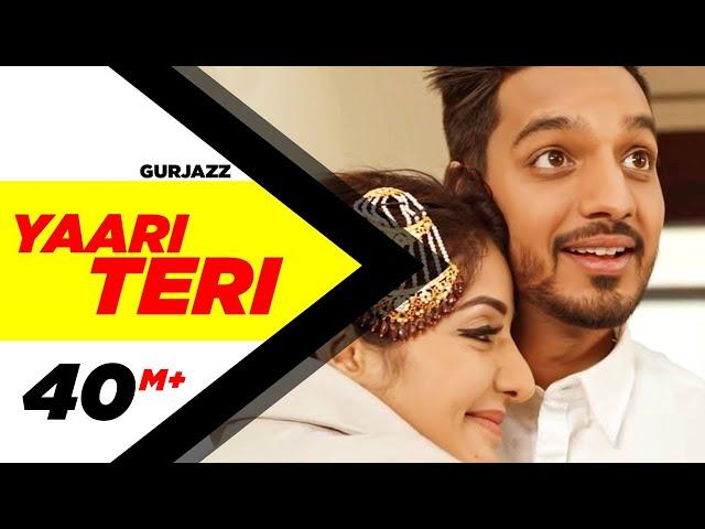 Yaari Teri (Full Song) | Gurjazz Feat.Sonia Maan | Latest Punjabi Song 2017 | Speed Records