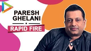 """""""I thought Sanjay Dutt wouldn't have survived without..."""": Paresh KAMLI Ghelani 