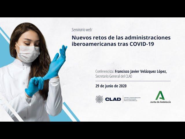 #WebinarCLAD Nuevos retos de las administraciones públicas en Iberoamérica tras el COVID-19