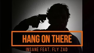 Insane Ft. Fly Zad Hang On There.mp3