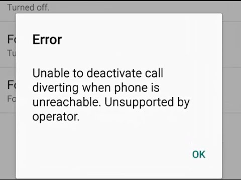 Error: Unable to deactivate call diverting when phone is unreachable   Unsupported by operator