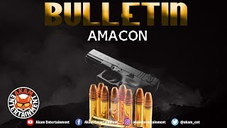 Amacon - Bulletin [Bone Seeker Riddim] February 2019