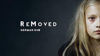 ReMoved - Herausgerissen (Deutsch) - German Dub