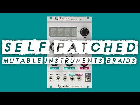 SELF PATCHED! Mutable Instruments Braids // Noisy retro games console weirdness