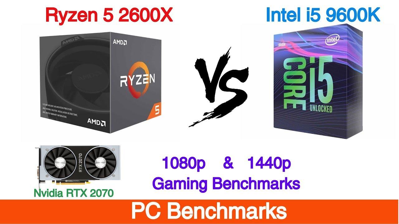 Intel i5 9600k vs Ryzen 5 2600X Featuring Nvidia RTX 2070