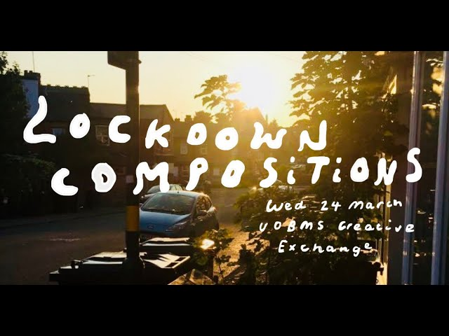 Virtual Concert by University Creative Exchange - Lockdown Compositions Part 2