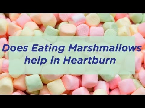 Does Eating Marshmallows help in Heartburn & Acid Reflux?
