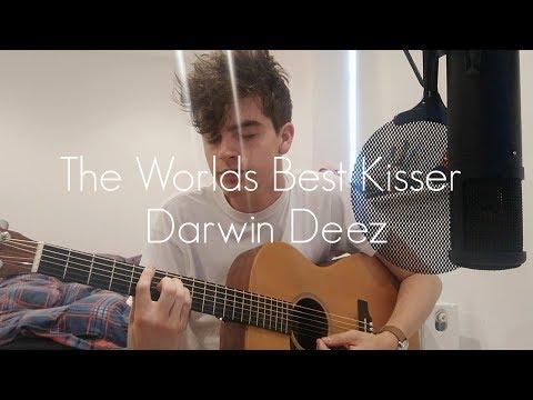 The Worlds Best Kisser - Darwin Deez (COVER)