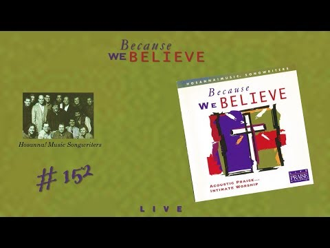 Hosanna! Music Songwriters- Because We Believe (Full) (1997)