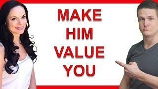 How to Raise Your Value in a Guy