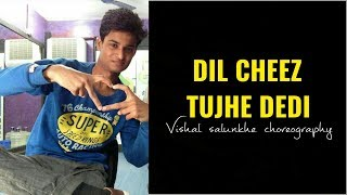 Dil cheez tujhe @vishal salunkhe choreography @Airlift