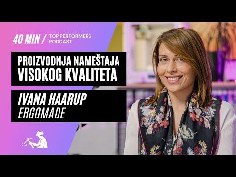 Proizvodnja nameštaja visokog kvaliteta - Ivana Haarup, Ergomade - Top Performers podcast E03
