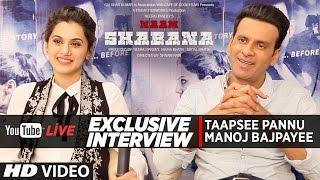 LIVE: Naam Shabana Interview | Taapsee Pannu, Manoj Bajpayee