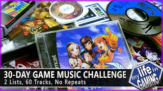 30-Day Game Music Challenge - 2 Lists, 60 Songs, NO REPEATS! :: MLiG Ad-Lib / MY LIFE IN GAMING