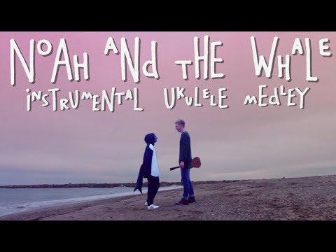 Noah and the Whale - Instrumental Ukulele Medley