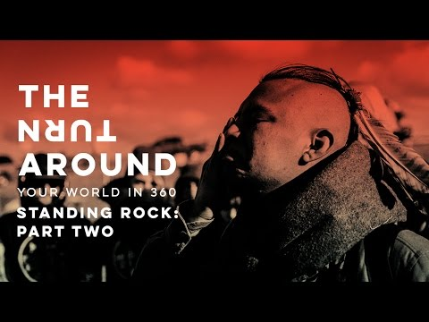 Standing Rock: Part Two | The Turnaround: Your World in 360