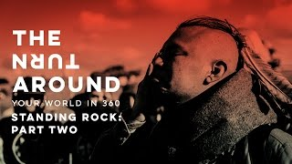 Standing Rock: Part Two | The Turnaround: Your World in 360 thumbnail
