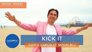 Garth Garcia feat. Moon Blu - Kick It (Official Music Video)