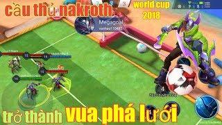 Liên Quân Mobile _ Cầu Thủ Nakroth Trở Thành Vua Phá Lưới Trong World Cup 2018