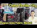 Shaoxing China Textile City | Keqiao Market | Chinese Fabric Wholesale