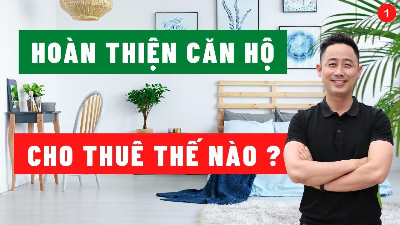 image 5 Bước khai thác căn hộ cho thuê | Video 1 - Hoàn thiện căn hộ chung cư