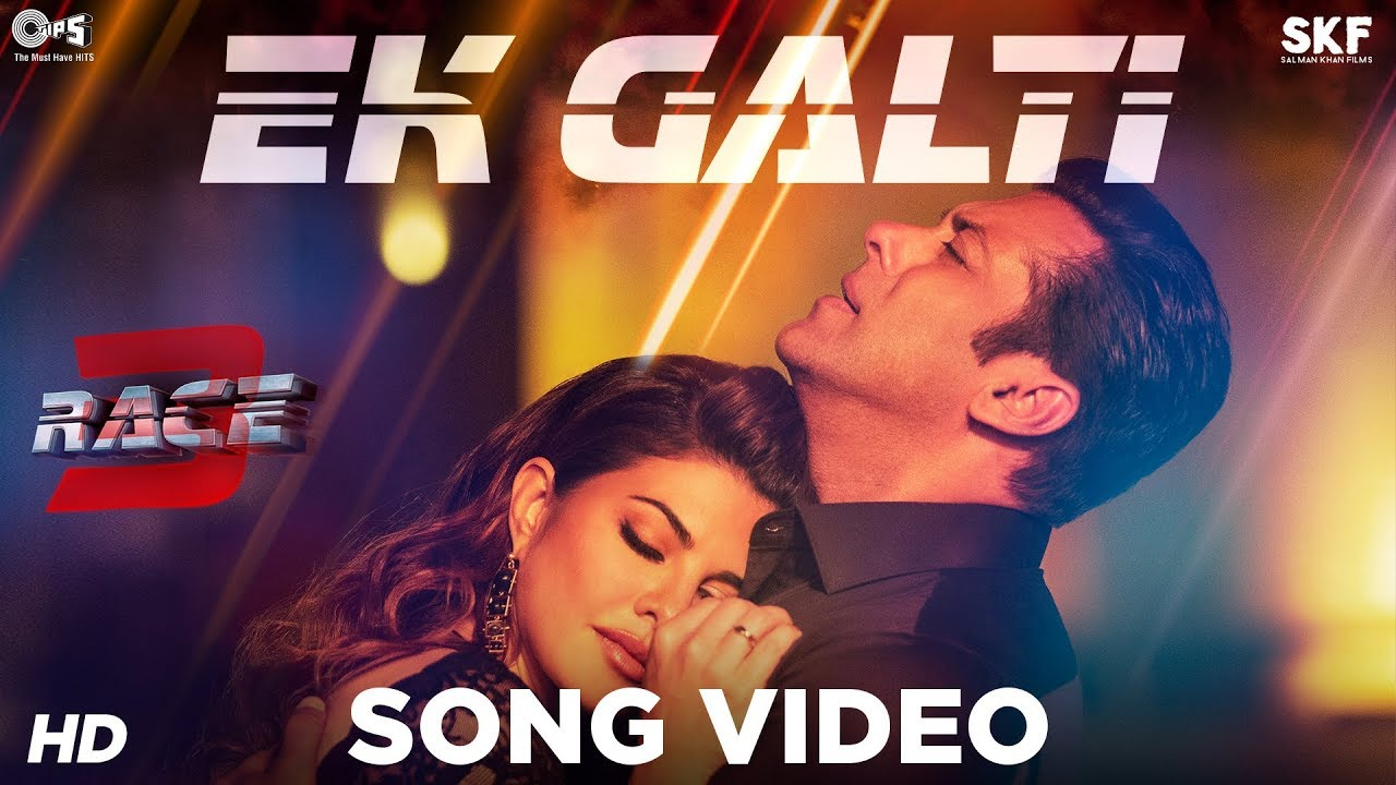 Ek Galti Song Video - Race 3 | Salman Khan & Jacqueline | Shivai Vyas |  Bollywood Song 2018