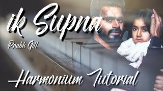 Ik Supna - Prabh Gill (Harmonium Tutorial) How To Play On Harmonium | Latest Punjabi Song 2020