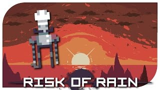 Risk of Rain (PC) - Cooking It Up | Risk of Rain Gameplay