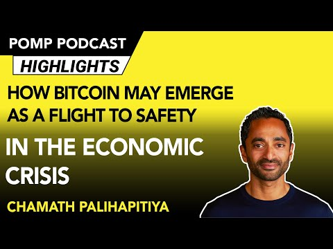 Chamath Palihapitiya Explains How Bitcoin May Emerge As A Flight To Safety Amid The Economic Crisis