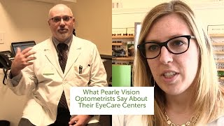 What Pearle Vision Optometrists Say About Their EyeCare Centers
