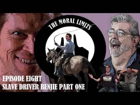 Slave Driver Benjie Part One - The Moral Limits Podcast #8