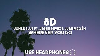 Jonas Blue ft. Jessie Reyez & Juan Magán - Wherever You Go (8D Audio) mp3
