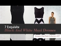 7 Exquisite Black And White Maxi Dresses Amazon Maxi Style Collection 2017