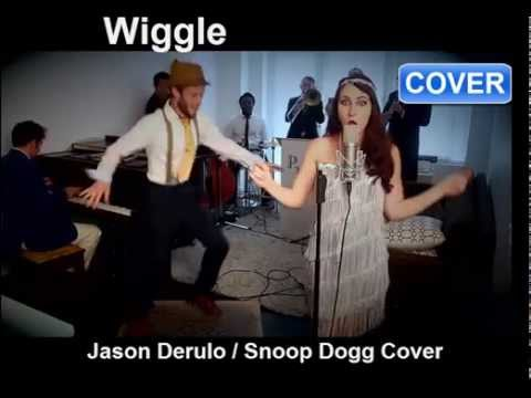 Wiggle - Jason Derulo - Snoop Dogg Cover