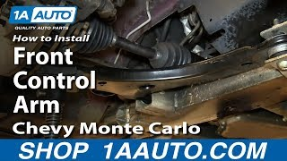 How To Install Replace Front Control Arm 2000-07 Chevy Monte Carlo