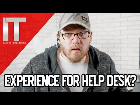 What Kind Of Experience Do You Need For Help Desk?  How To Get A Help Desk Job