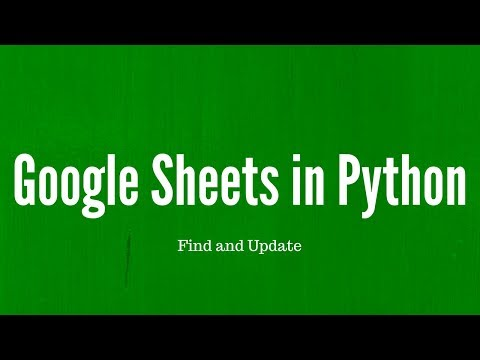 Using Google Sheets In Python Finding And Up Cells