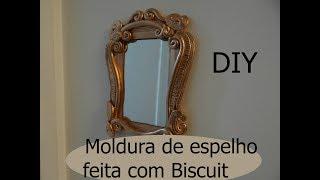 DIY – Moldura em espelho – Faça você mesmo – moldura vintage