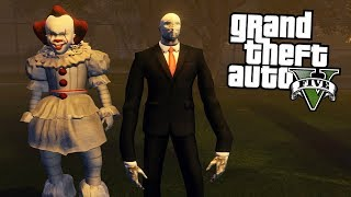 SLENDERMAN, PENNYWISE (IT) | GTA V Mods